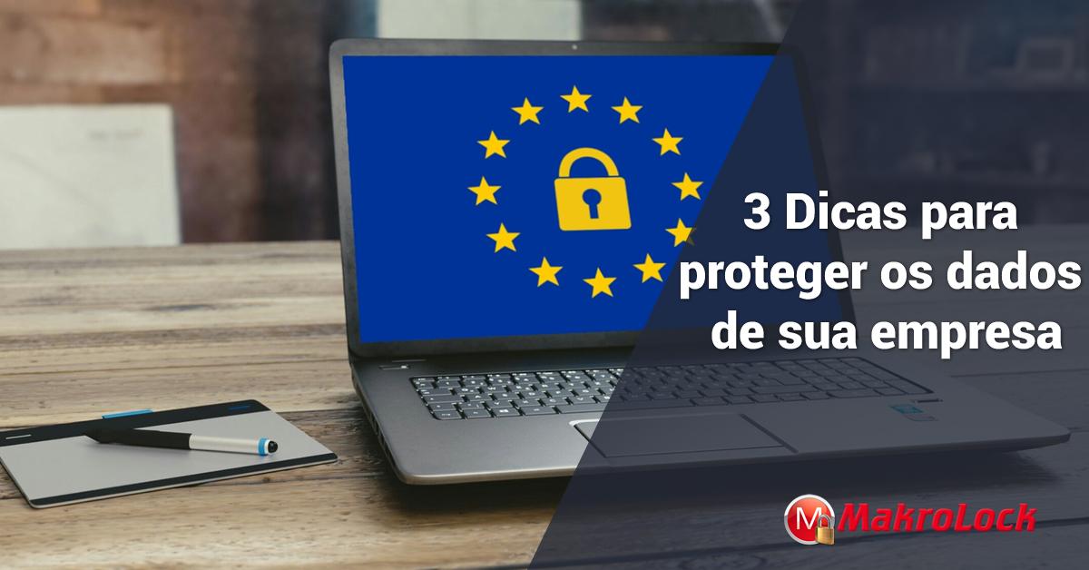 3 Dicas para Proteger os Dados de sua Empresa