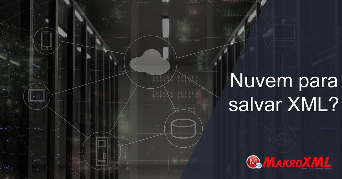 3 Vantagens de Usar a Nuvem Para Salvar XML