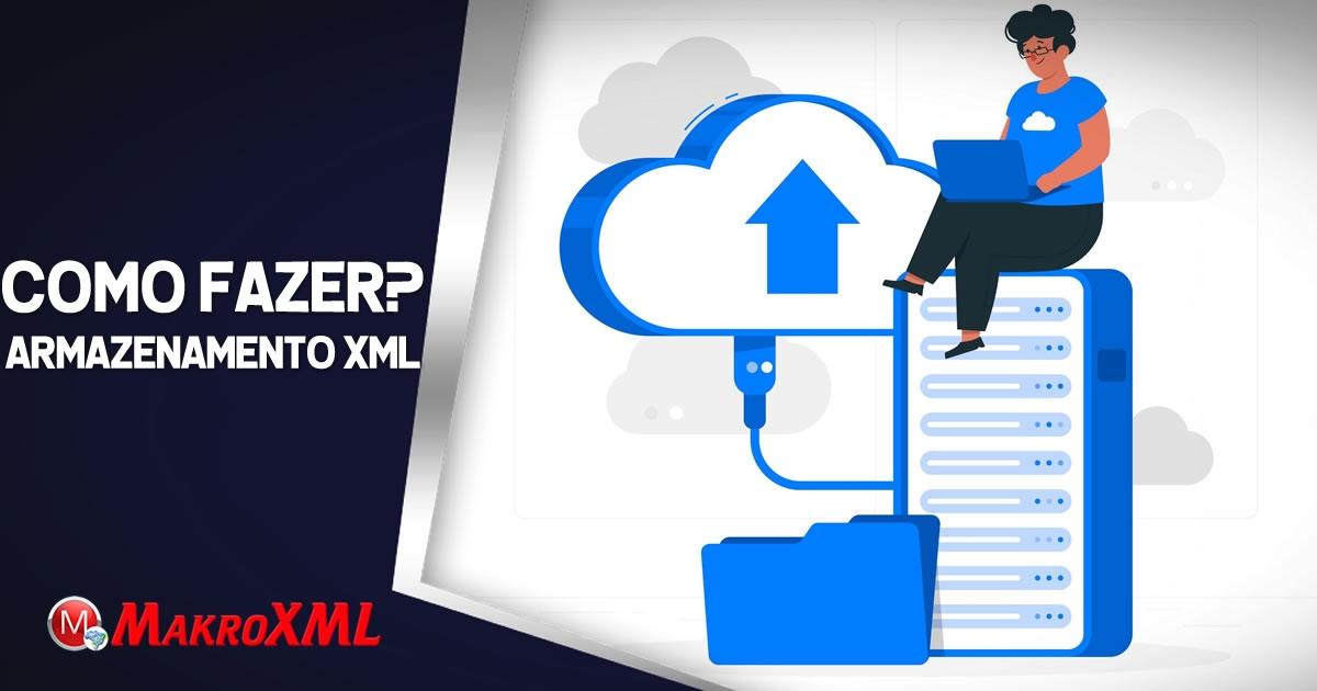 Armazenamento de XML Como Fazer?